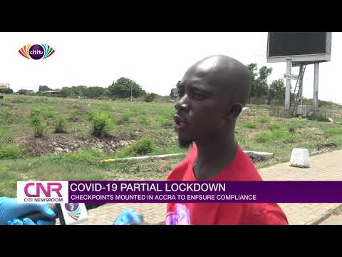 COVID-19 Partial lockdown: Checkpoints mounted in Accra to ensure compliance
