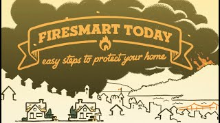 FireSmart Today: Easy Steps to Protect your Home