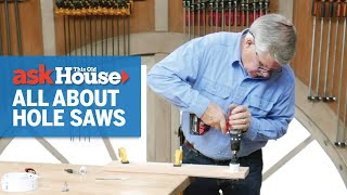 How to Use a Hole Saw | Ask This Old House