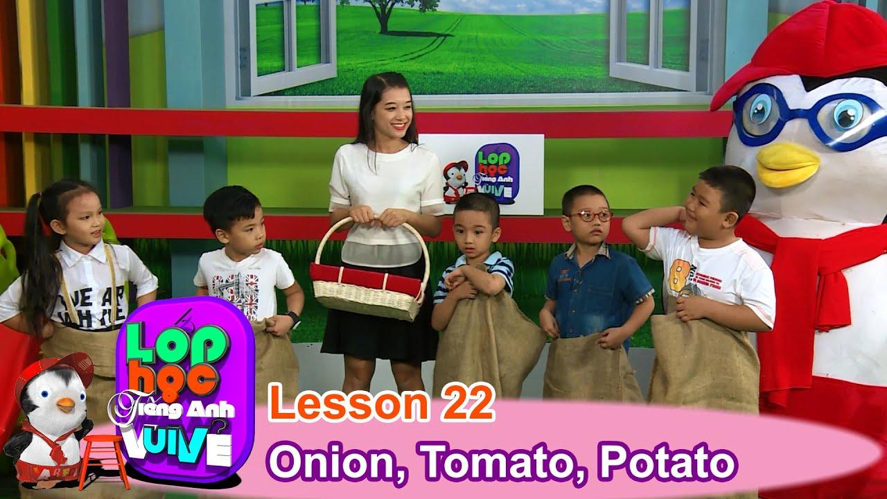 LỚP HỌC TIẾNG ANH VUI VẺ | Tập 22 | Củ hành, Cà chua và Khoai tây