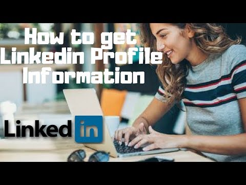 How to get linkedin Profile information 2018