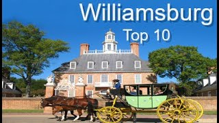 Williamsburg America's Historic Triangle - Top Ten Things To Do