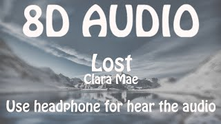 Clara Mae   Lost (8D Audio 🎵)