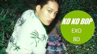 EXO (엑소) - KO KO BOP [8D USE HEADPHONE] 🎧