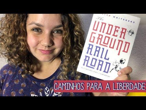Resenha #83 Underground Railroad: os caminhos para a liberdade, de Coulson Whitehead