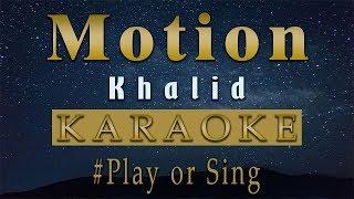 Khalid   Motion (Karaoke)