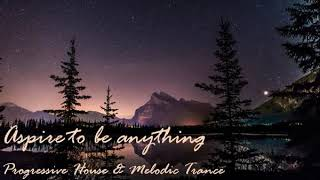 ATBA005 (Aspire to be Anything : Progressive House and Melodic Trance)