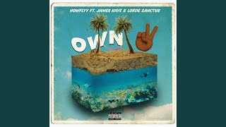 New Music: HowFlyy | Own 2 ft. Lorde Sanctus & James Kaye
