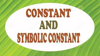 C | CONSTANT AND SYMBOLIC CONSTANT