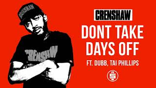 Dont Take Days Off ft. Dubb, Tai Phillips - Nipsey Hussle (Crenshaw Mixtape)