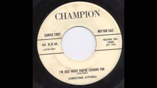 CHRISTINE KITTRELL - I'M JUST WHAT YOU'RE LOOKING FOR - CHAMPION