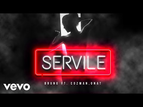 Bruno ft Cozman ft Onat - Servile