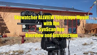 Skywatcher Allview telescope mount with the SynScan App overview and Introduction