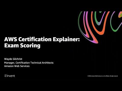AWS re:Invent 2020: AWS Certification Explainer: Exam Scoring ...