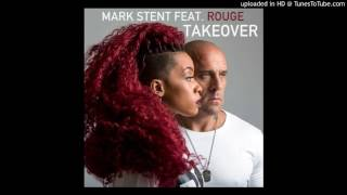 Mark Stent ft Rouge - Takeover (Radio Edit)