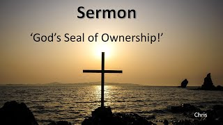 God's Seal Of Ownership! 2 Corinthians 13:14, Ephesians 1:1-14