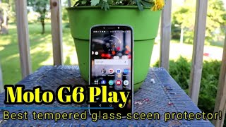 Moto G6 Play - Best tempered glass screen protector!