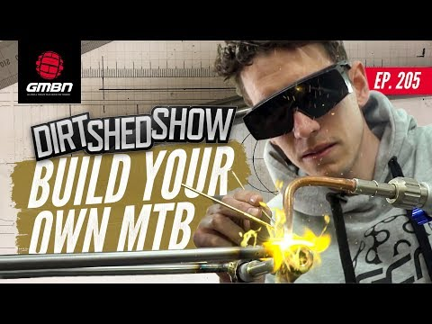Build Your Own Mountain Bike | Dirt Shed Show Ep. 205