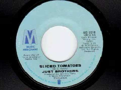 Sliced Tomatoes (1965) (Song) by The Just Brothers