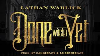 "NEW Christian Rap - Lathan Warlick - ""Done Witchu Yet""(@ChristianRapz)"