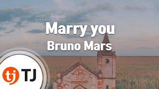 Marry you_Bruno Mars_TJ 노래방 (Karaoke/lyrics/romanization/KOREAN)