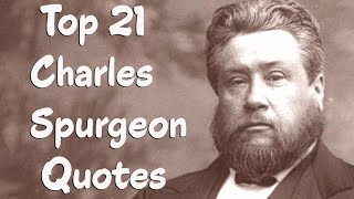 Top 21 Charles Spurgeon Quotes || The British Particular Baptist Preacher