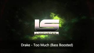 Drake - Too Much (Bass Boosted)