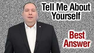 Tell Me About Yourself | Best Answer (from former CEO)