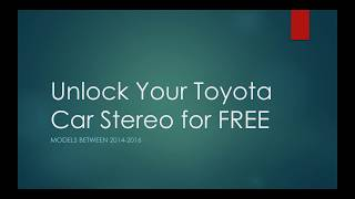 Toyota - Car Stereo Unlock Code for FREE !!