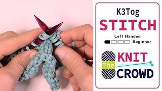 Let's Knit: Knit 3 Together - K3 Tog