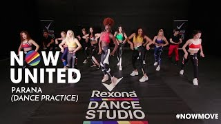 Now United   Parana (Dance Practice Video)