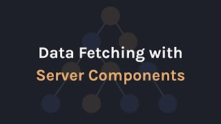 Data Fetching with React Server Components