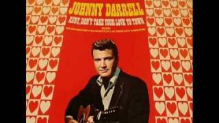 "Johnny Darrell ""Ruby, Don't Take Your Love To Town"""