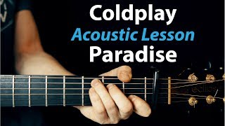 Coldplay   Paradise: Acoustic Guitar Lesson (How To Play)