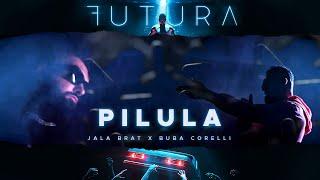 Jala Brat & Buba Corelli - Pilula