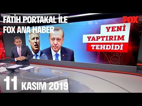 11 Kasım 2019 Fatih Portakal ile FOX Ana Haber