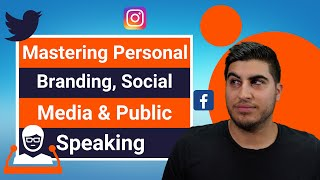 Mastering Personal Branding, Social Media & Public Speaking
