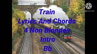 Train - Lyrics And Chords - 4 Non Blondes