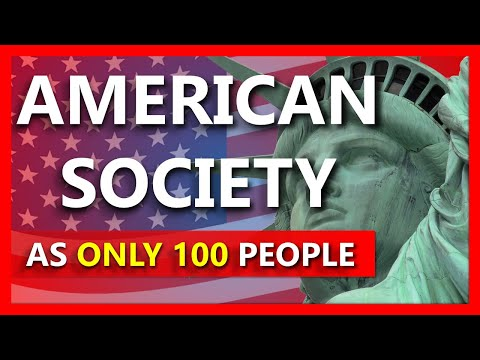 The american society explained as if it were just 100 people