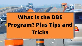 What is the DBE Program | Tips and Tricks