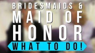 Maid of Honor & Bridesmaids' Jobs!!