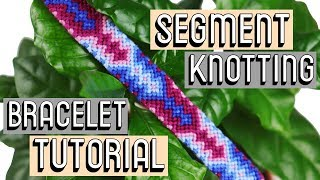 ALTERNATING DIAMONDS SEGMENT KNOTTING TUTORIAL || Friendship Bracelets