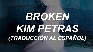 BROKEN  KIM PETRAS (ESPAÑOL)