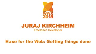 """Haxe for the Web: getting things done"" by Juraj Kirchheim"