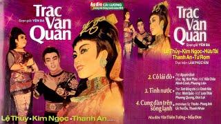 Trác Văn Quán- CD Ca Cổ, Cải Lương - Lệ Thuỷ, Kim Ngọc, Hữu Tài, Thanh An, Tư Rọm