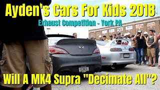 Ayden's Cars For Kids 2018 Exhaust Competition - York PA (2step, flames, and a  Supra...oh my)