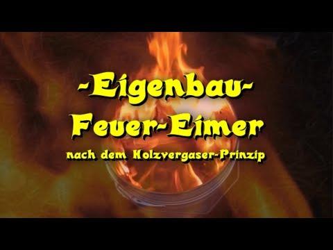 Eigenbau FEUER - EIMER - Holzvergaser   Martoms HOBBYTHEK   DIY