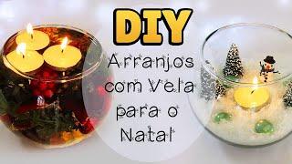 DIY: COMO FAZER ARRANJOS COM VELAS PARA O NATAL 🎄🎅(Christmas Centerpieces) | #diynatal