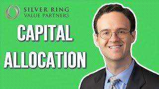 How Do You Judge A Company's Capital Allocation? - Behavioral Value Investor
