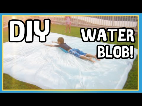 DIY GIANT WATER BLOB!